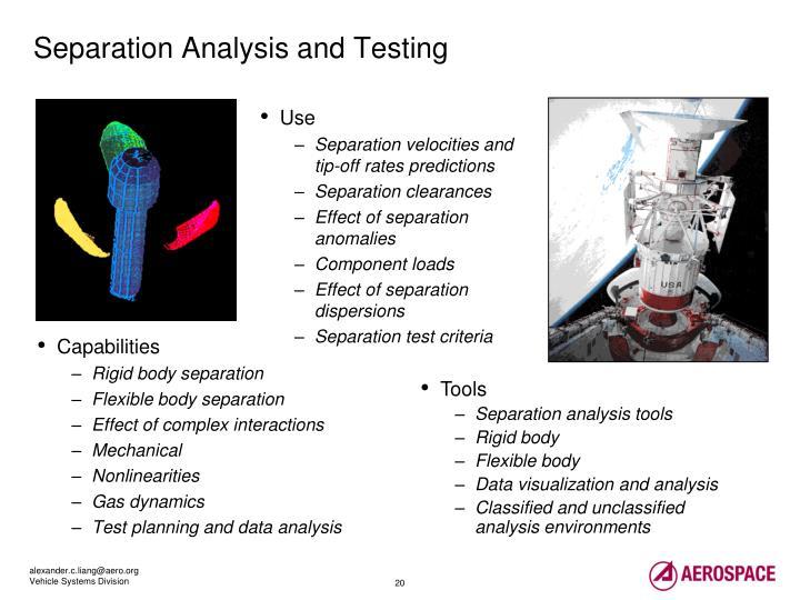 Separation Analysis and Testing