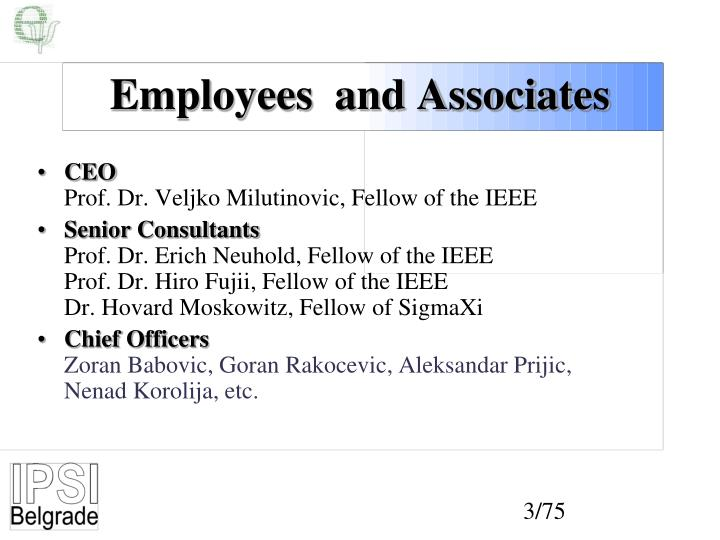 Employees and associates