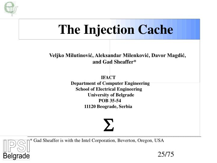 The Injection Cache