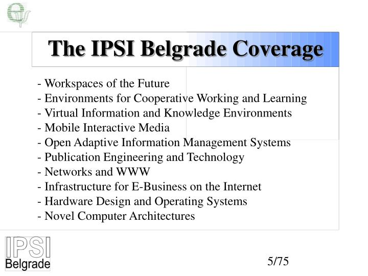 The IPSI Belgrade Coverage
