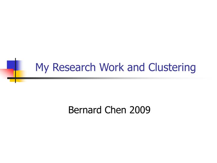 My research work and clustering