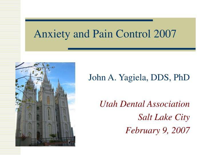 Anxiety and pain control 2007