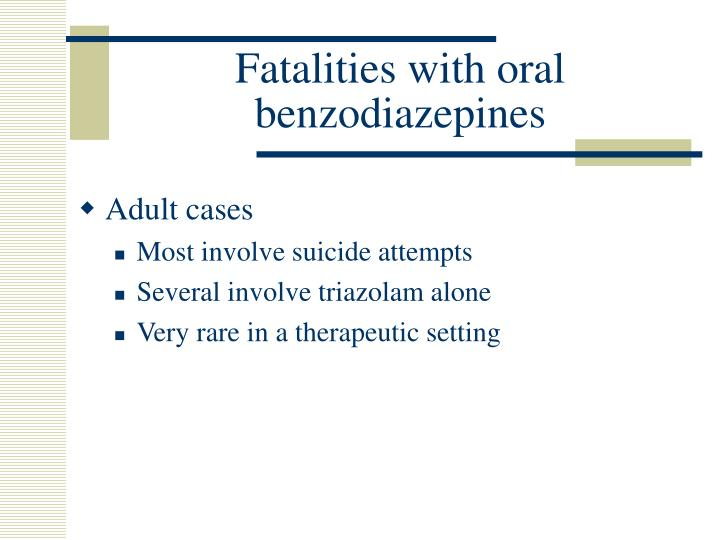 Fatalities with oral benzodiazepines