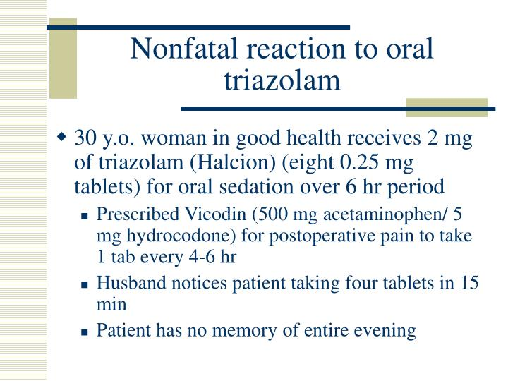 Nonfatal reaction to oral triazolam