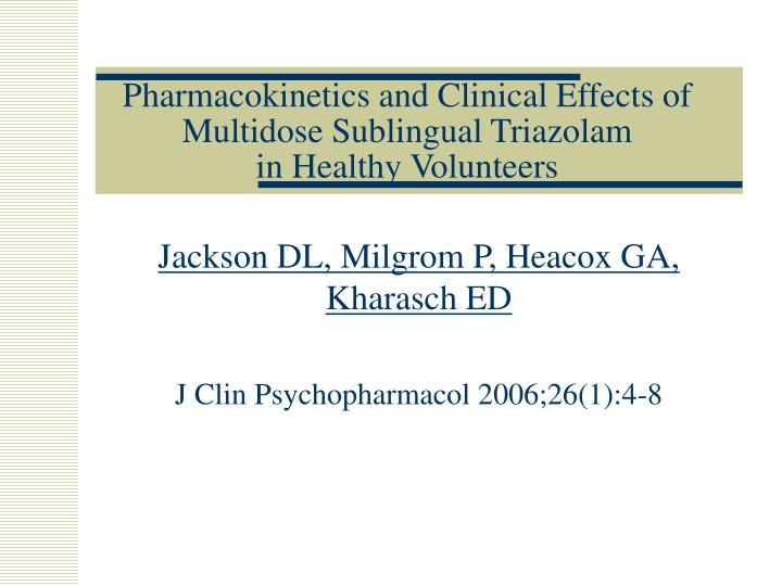Pharmacokinetics and Clinical Effects of Multidose Sublingual Triazolam