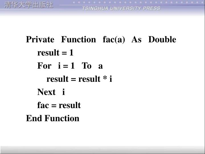 Private   Function   fac(a)   As   Double