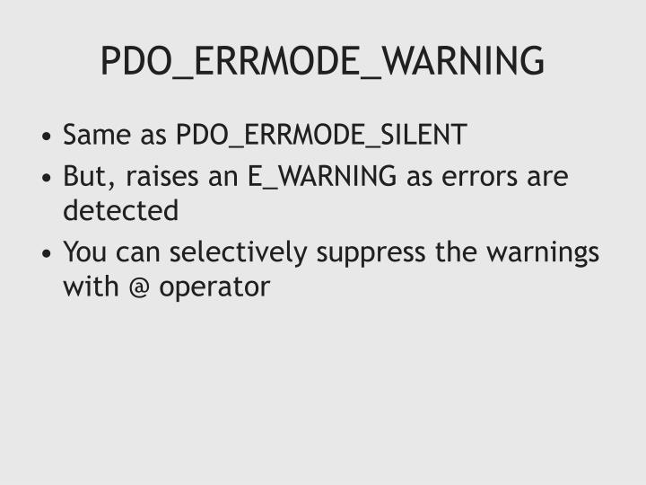 PDO_ERRMODE_WARNING