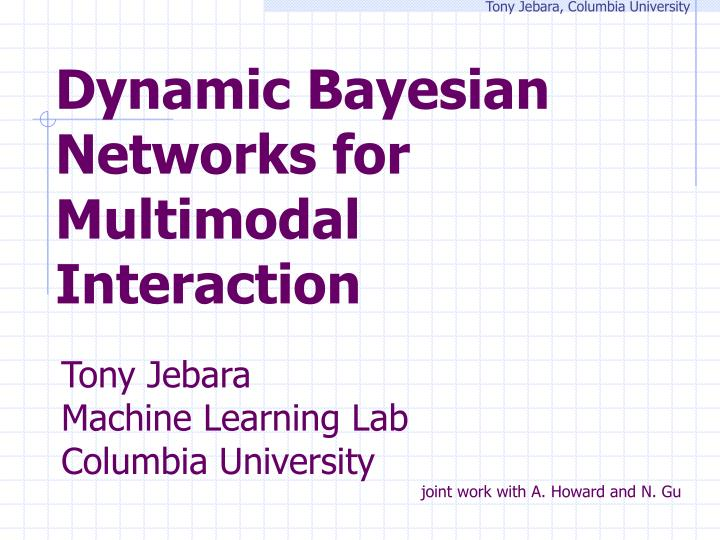 dynamic bayesian networks for multimodal interaction n.