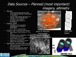 data sources planned most important imagery altimetry