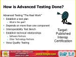 how is advanced testing done