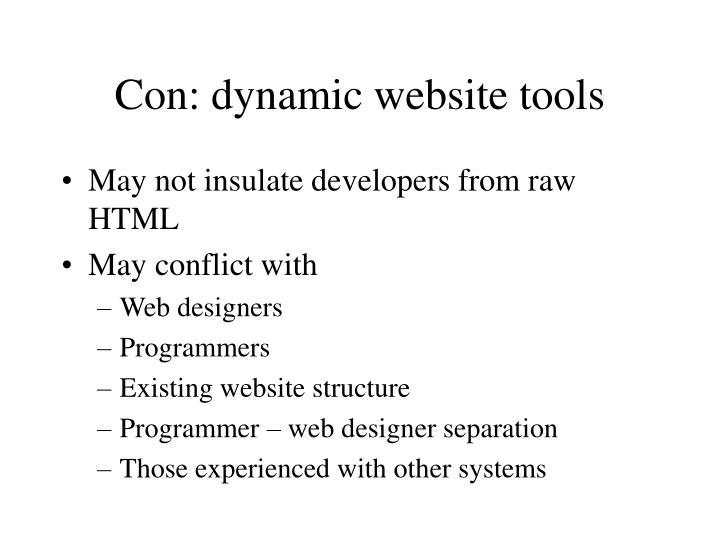 Con: dynamic website tools