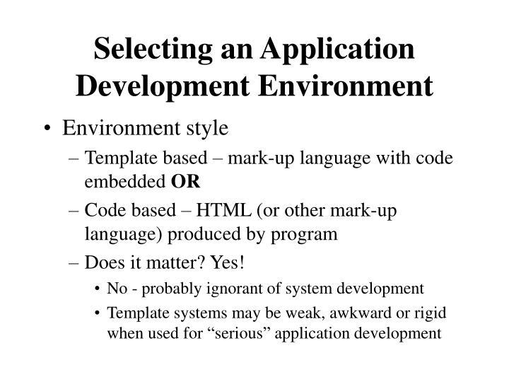 Selecting an Application Development Environment