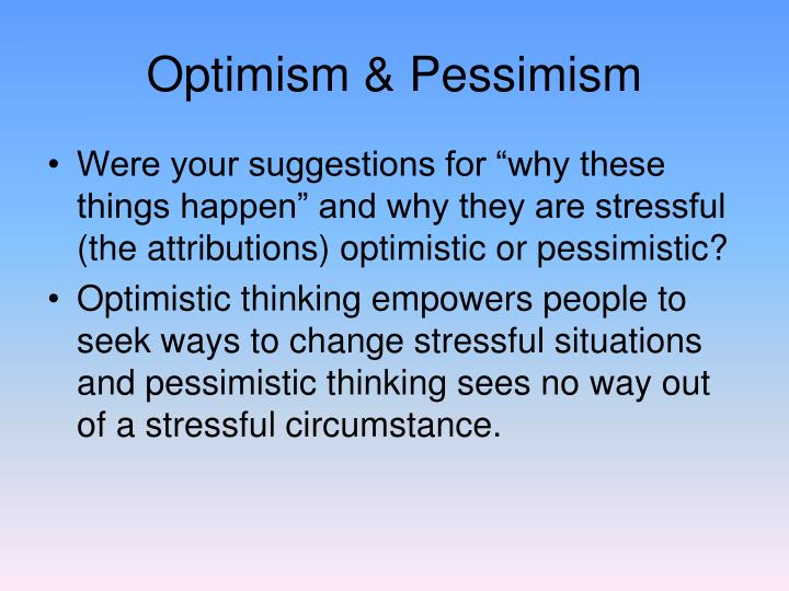 Optimism & Pessimism