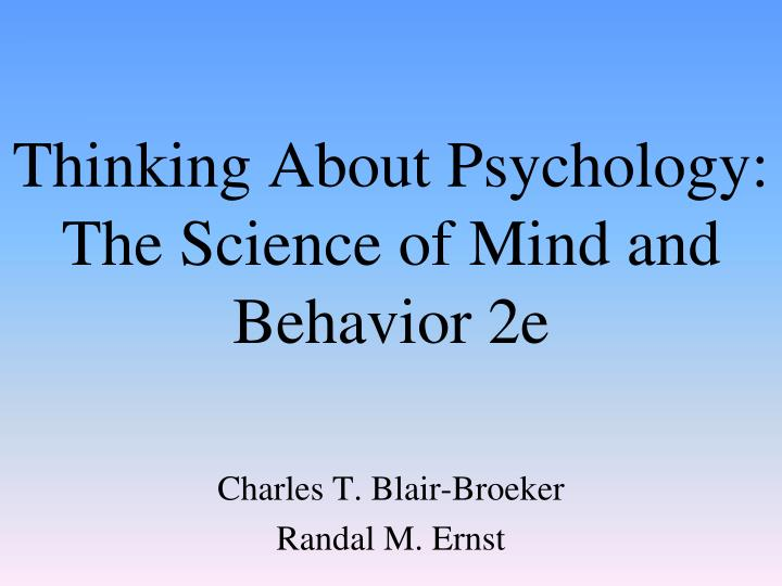 Thinking about psychology the science of mind and behavior 2e