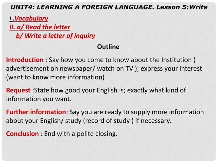 UNIT4: LEARNING A FOREIGN LANGUAGE. Lesson 5:Write