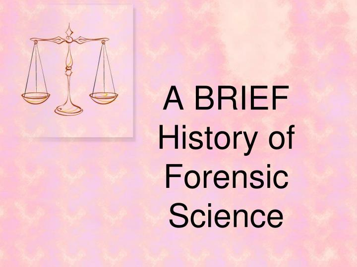a brief history of forensic science n.