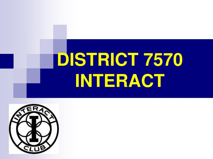 District 7570 interact