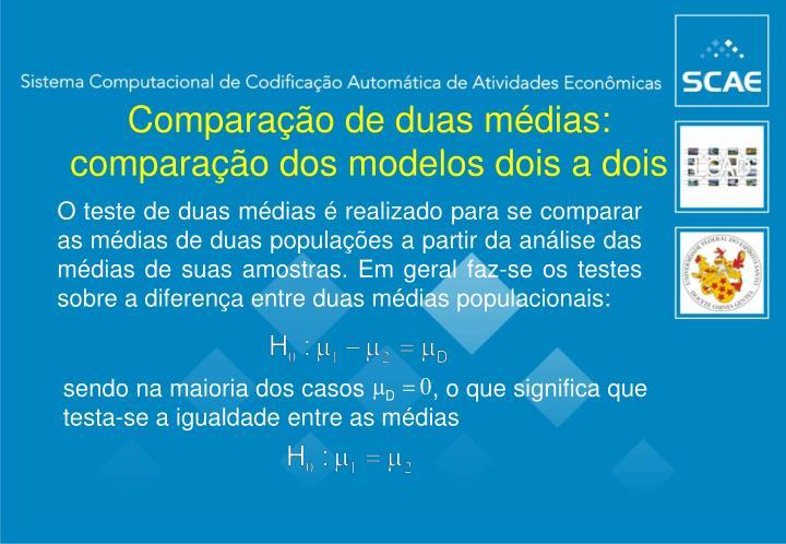 Comparação de duas médias: comparação dos modelos dois a dois