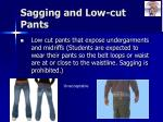 sagging and low cut pants