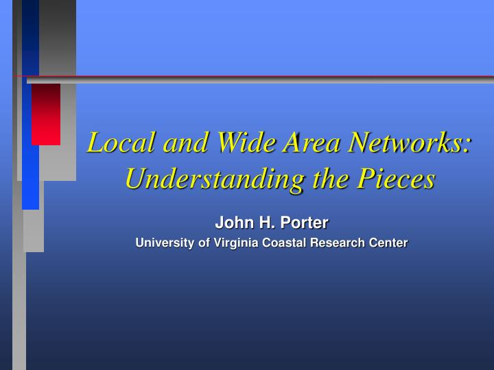 local and wide area networks understanding the pieces n.