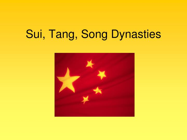 PPT - Sui, Tang, Song Dynasties PowerPoint Presentation ...