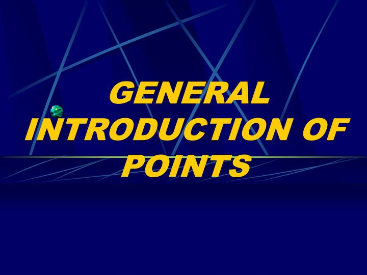 general introduction of points n.