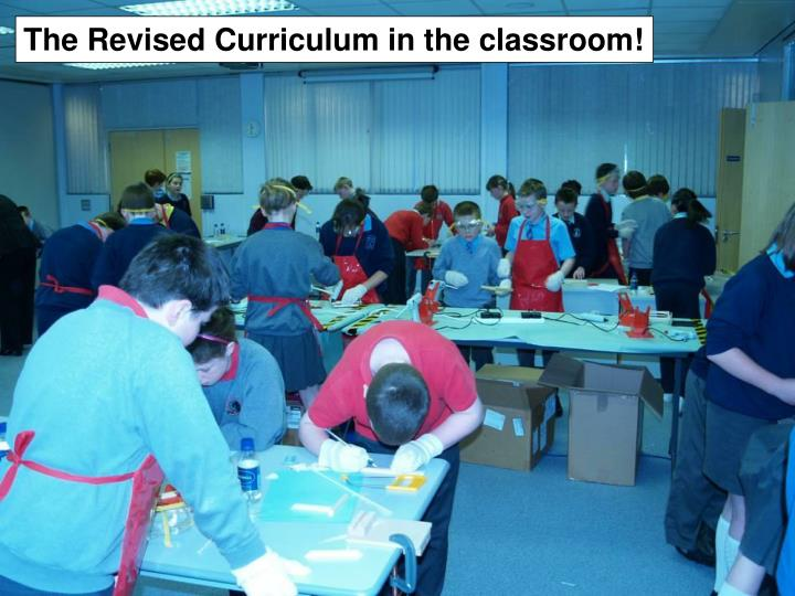 The Revised Curriculum in the classroom!