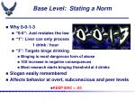 base level stating a norm