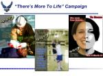 there s more to life campaign