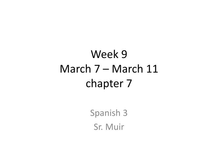 week 9 march 7 march 11 chapter 7 n.
