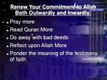 renew your commitment to allah both outwardly and inwardly