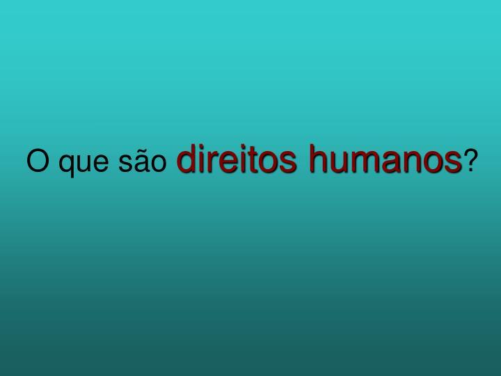 O que s o direitos humanos