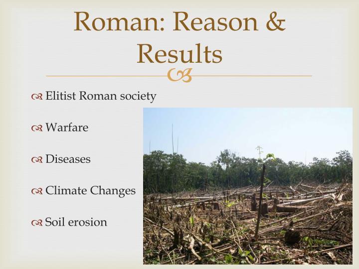 Roman: Reason & Results