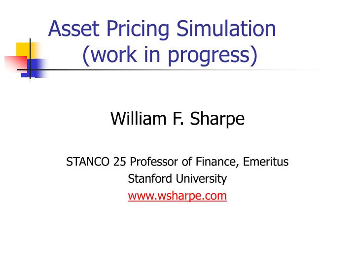 asset pricing simulation work in progress n.
