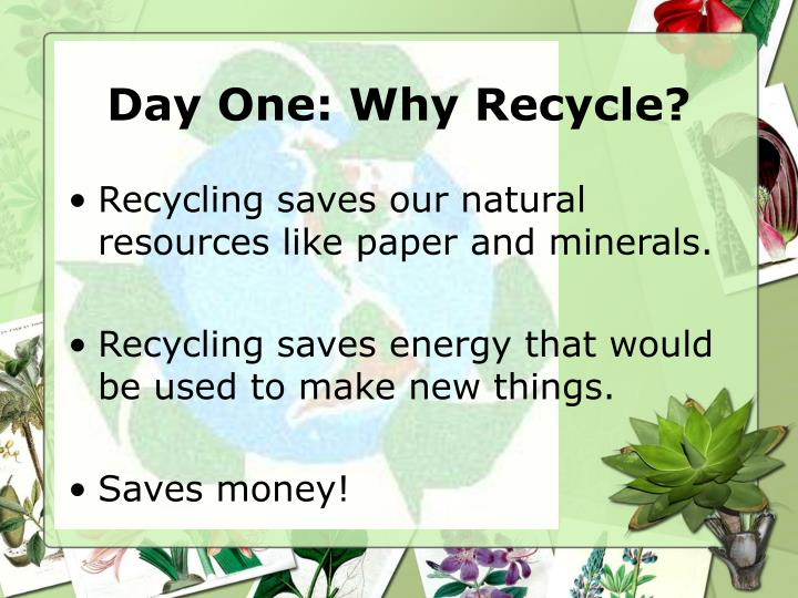 Day one why recycle