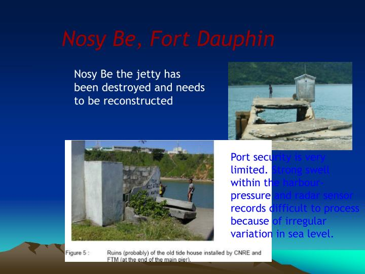 Nosy Be, Fort Dauphin