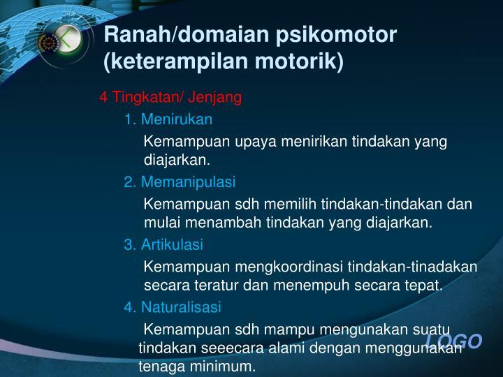 Ranah/domaian psikomotor (keterampilan motorik)