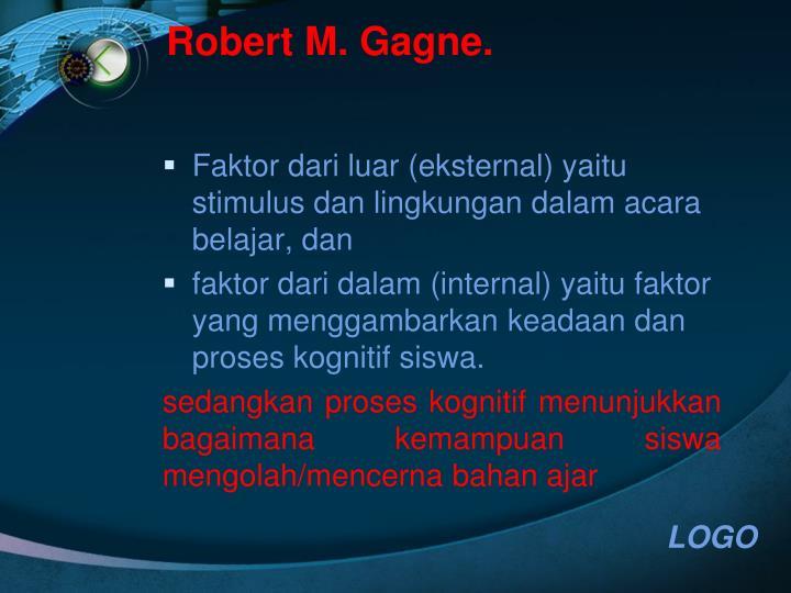 Robert M. Gagne.