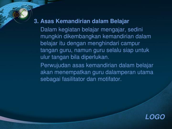 3. Asas Kemandirian dalam Belajar