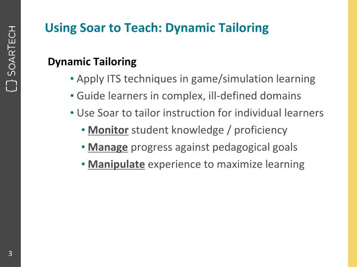 Using soar to teach dynamic tailoring