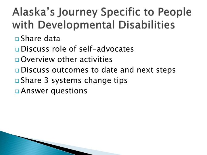 Alaska s journey specific to people with developmental disabilities
