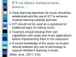 ict can enhance learning in music however