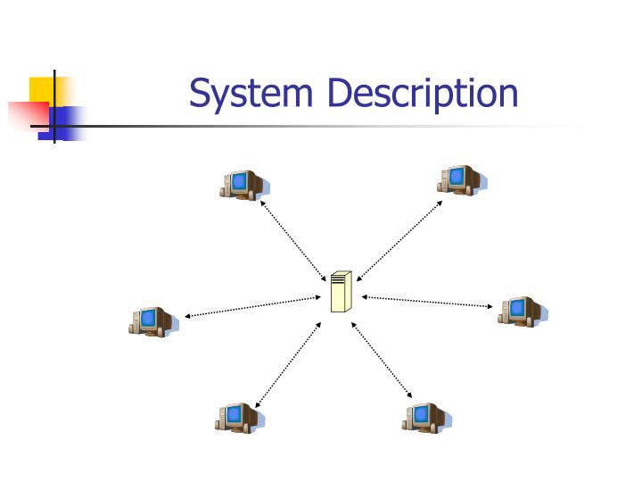 System Description