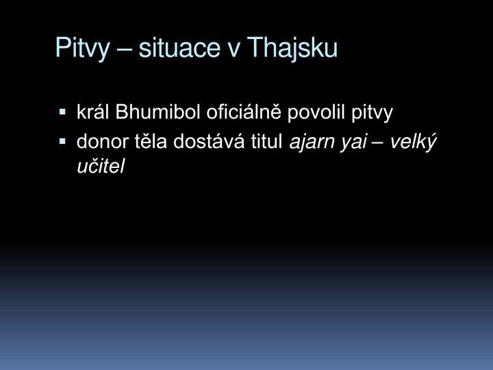 Pitvy – situace v Thajsku