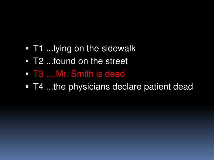 T1 ...lying on the sidewalk