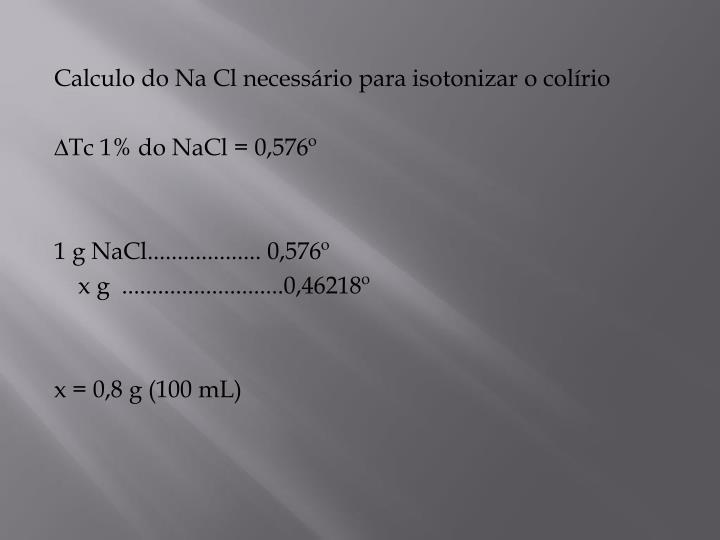 Calculo do Na Cl necessário para isotonizar o colírio