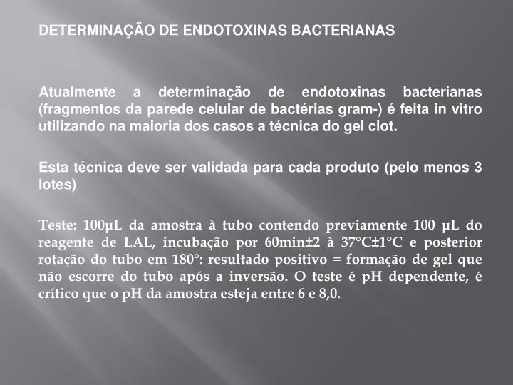 DETERMINAÇÃO DE ENDOTOXINAS BACTERIANAS