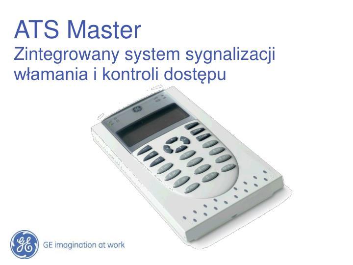 Ats master zintegrowany system sygnalizacji w amania i kontroli dost pu