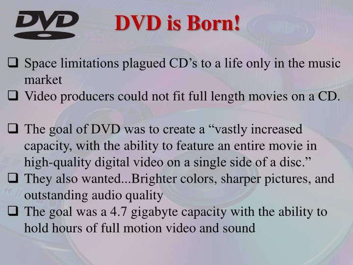 Dvd is born