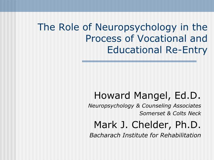 the role of neuropsychology in the process of vocational and educational re entry n.
